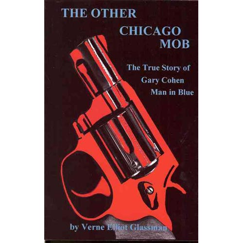 The Other Chicago Mob: The True Story of Gary Cohen, Man in Blue