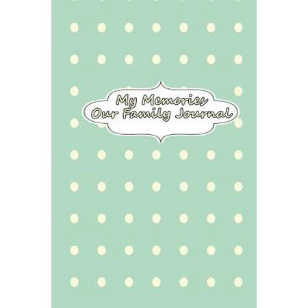 My Memories - Our Family Journal - Godmother Family Journal