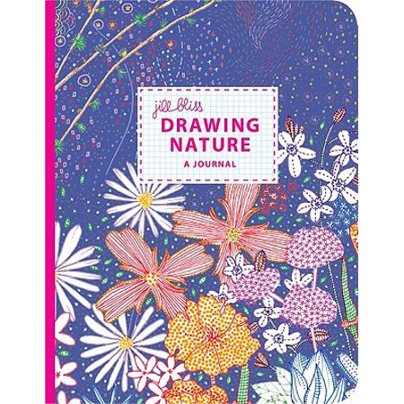 Drawing Nature : A Journal by Jill Bliss