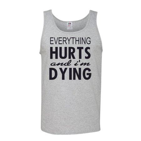 2e891d7f4edb9c Custom Apparel R Us - Everything Hurts and I m Dying Funny Shirt Mens Tank  Top - Walmart.com