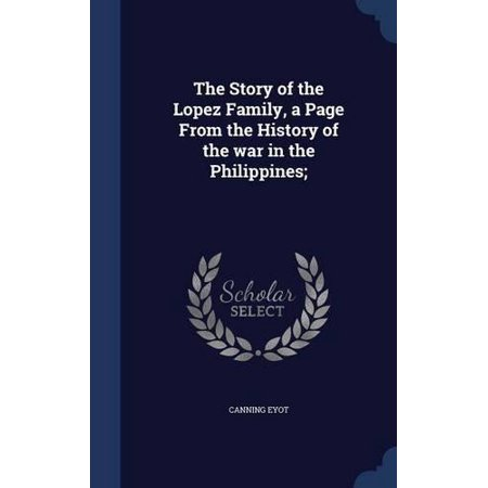 The Story of the Lopez Family, a Page from the History of the War in the Philippines; - image 1 de 1