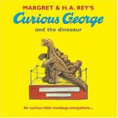 Margret & H.A. Rey's Curious George and the Dinosaur. - George Pigs Dinosaur