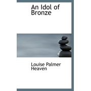 An Idol of Bronze
