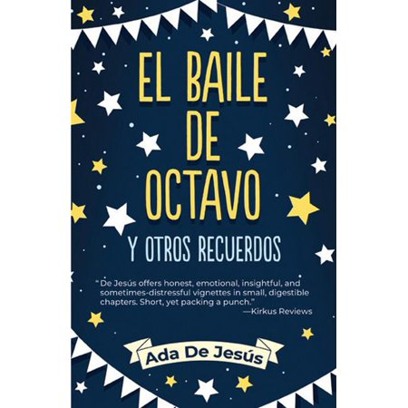 The Eighth Grade Dance and Other Memories / El Baile de Octavo Y Otros Recuerdos (Paperback)
