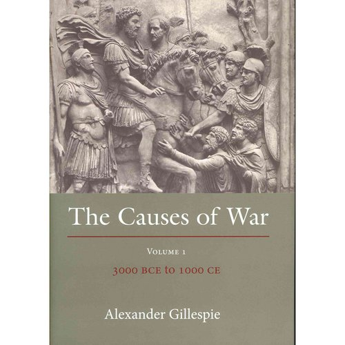 The Causes of War: 3000 BCE to 1000 CE