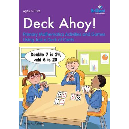 Deck Ahoy! Primary Mathematics Activities and Games Using Just a Deck of Cards
