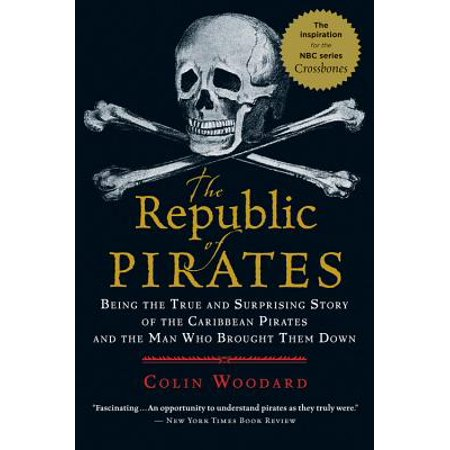 The Republic of Pirates : Being the True and Surprising Story of the Caribbean Pirates and the Man Who Brought Them (Lorac Pirates Of The Caribbean Palette Review)