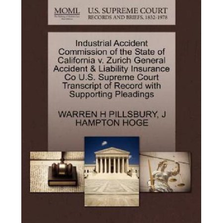 Industrial Accident Commission Of The State Of California V  Zurich General Accident   Liability Insurance Co U S  Supreme Court Transcript Of Record