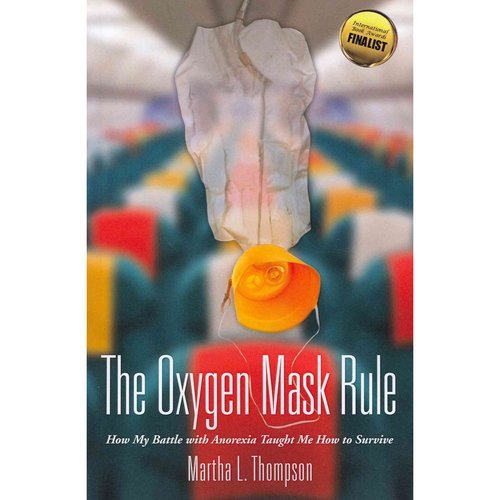 The Oxygen Mask Rule: How My Battle With Anorexia Taught Me How to Survive
