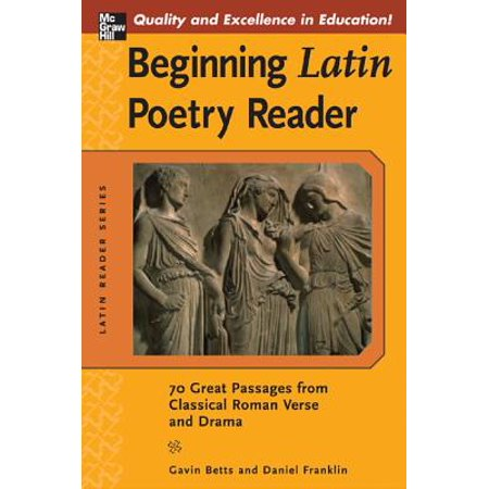 Beginning Latin Poetry Reader : 70 Selections from the Great Periods of Roman Verse and