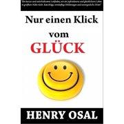 Nur Einen Klick Vom Glück Entfernt Henry Osal - eBook