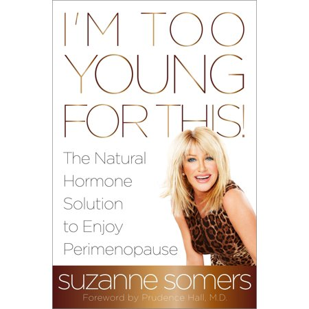 I'm Too Young for This! : The Natural Hormone Solution to Enjoy (Hormone Solution)
