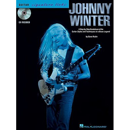 Johnny Winter : A Step-By-Step Breakdown of the Guitar Styles and Techniques of a Blues (Looking For Johnny The Legend Of Johnny Thunders)