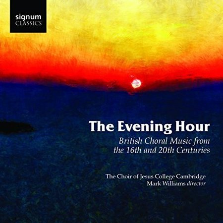 Radcliffe  Philip   Williams  Mark   Morris  Benjamin   Evening Hour British Choral Music From  Cd