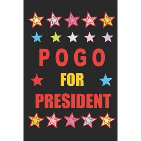 Pogo for President: Empty Lined Journal Vote for Pogo Paperback (Pogo Tv)
