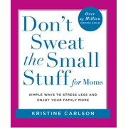 Don't Sweat the Small Stuff for Moms - eBook