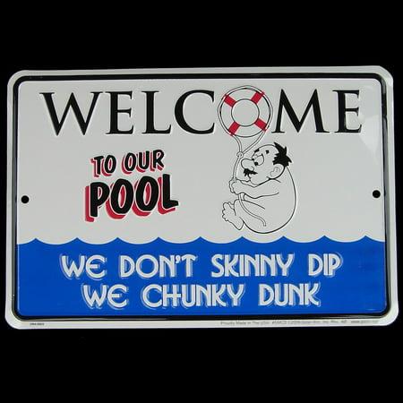 - Skinny Dip/CHUNKY DUNK Funny Metal Sign Beach House/Pool/Hot Tub/Home Wall Decor