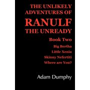 The Unlikely Adventures of Ranulf the Unready : Book Two