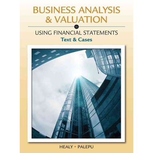 Business Analysis & Valuation: Using Financial Statements, Text and Cases (With Thomson Analytics Printed Access Card)