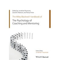 Wiley-Blackwell Handbooks in Organizational Psychology: The Wiley-Blackwell Handbook of the Psychology of Coaching and Mentoring (Paperback)