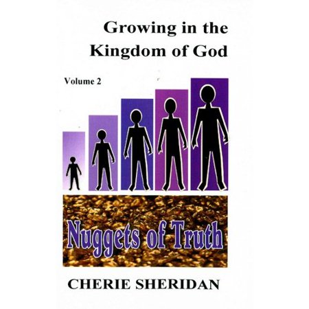 Growing In The Kingdom Of God Nuggets Of Truth