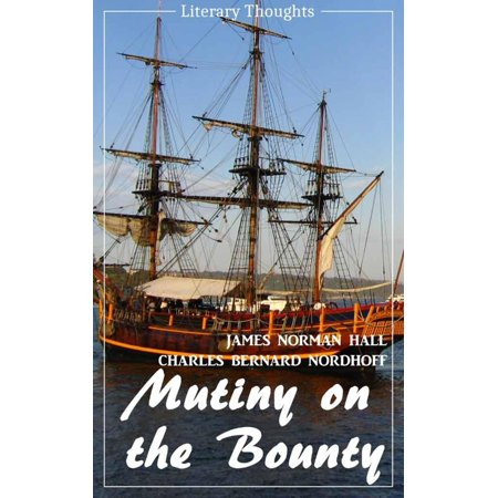 Mutiny on the Bounty (James Norman Hall & Charles Bernard Nordhoff) (Literary Thoughts Edition) - eBook ()
