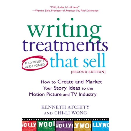 Writing Treatments That Sell, Second Edition : How to Create and Market Your Story Ideas to the Motion Picture and TV Industry for $<!---->