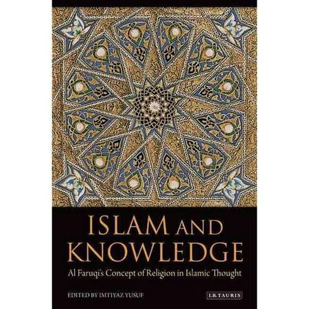 Islam and Knowledge : Al Faruqi's Concept of Religion in Islamic