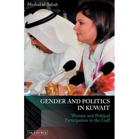 Gender and Politics in Kuwait: Women and Political Participation in the Gulf