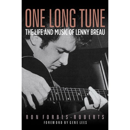 One Long Tune : The Life and Music of Lenny Breau