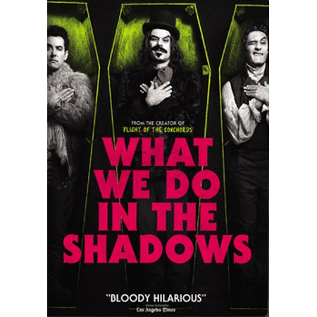 What We Do in the Shadows (DVD) WHAT WE DO IN THE SHADOWS chronicles the adventures of four vampire roommates trying to get by in a modern world that's not always hospitable to the undead. Clement and Waititi, creators of the HBO hit series  Flight of the Conchords,  co-wrote, co-directed, and co-star in this hilarious send-up in which an endearingly unhip quartet of friends reveal to us or, rather, to the documentary crew that's filming them, the details of their daily-make that nightly-routine. Ranging in age from 183 to 8,000, and in appearance from adorably youthful to Nosferatu-crusty, they squabble over household chores, struggle to keep up with the latest trends in technology and fashion, antagonize the local werewolves, cruise clubs for lovely ladies, and deal with the rigors of living on a very, very strict diet.