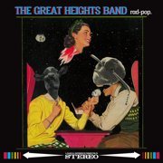 GREAT HEIGHTS BAND - Rad Pop - Vinyl
