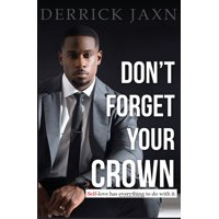 Don't Forget Your Crown: Self-Love Has Everything to Do with It. (Paperback)