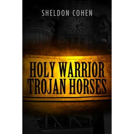Holy Warrior Trojan Horses - - Trojan Warrior