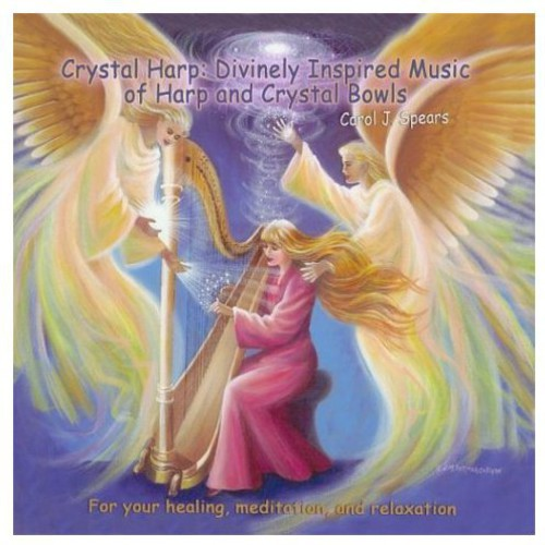 Carol J Spears - Crystal Harp-Divinely Inspired Music of Harp & Cry [CD]