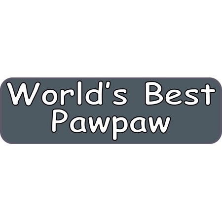 10in x 3in Worlds Best Pawpaw Car Bumper Stickers Decals Window Sticker