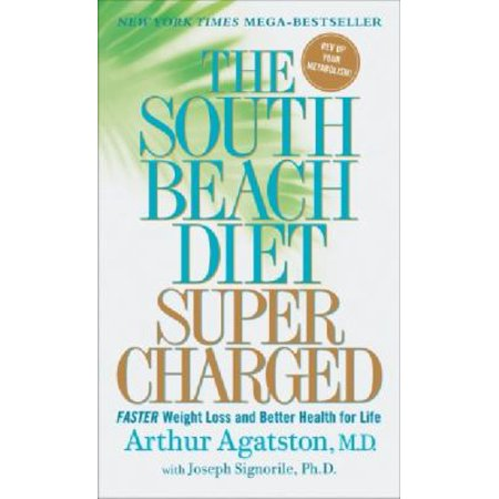 The South Beach Diet Supercharged  Faster Weight Loss And Better Health For Life