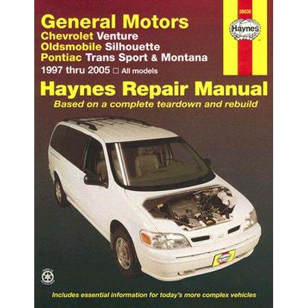 - General Motors Chevrolet Venture, Oldsmobile Silhouette, Pontiac Trans Sport & Montana 1997 Thru 2005