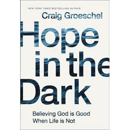 Hope in the Dark : Believing God Is Good When Life Is Not](When Is Hallween)