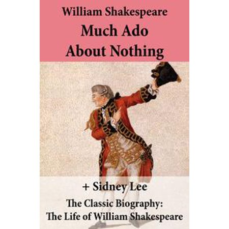 Much Ado About Nothing (The Unabridged Play) + The Classic Biography: The Life of William Shakespeare - eBook - William Shakespeare Play Costumes