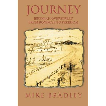 Journey  Jeremiah Overstreet From Bondage To Freedom