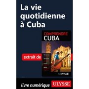 La vie quotidienne à Cuba - eBook
