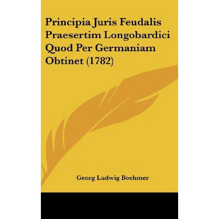 Principia Juris Feudalis Praesertim Longobardici Quod Per Germaniam Obtinet (1782) - image 1 of 1