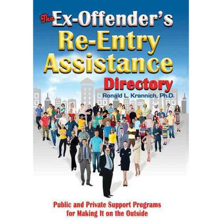 The Ex Offenders Re Entry Assistance Directory  Public And Private Support Programs For Making It On The Outside