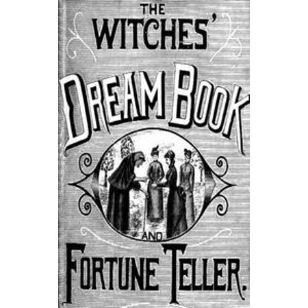 The Witches' Dream Book; and Fortune Teller - eBook (Fortune Teller Halloween Decoration)