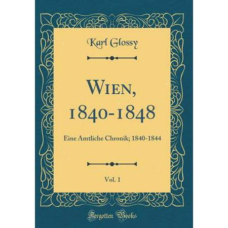 Wien 1840 1848 Vol 1 Eine Amtliche Chronik 1840 1844 Classic