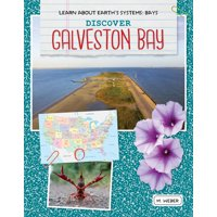 Learn about Earth's Systems: Bays: Discover Galveston Bay (Paperback)