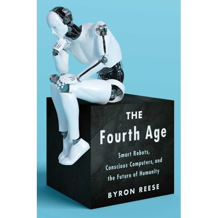 The Fourth Age : Smart Robots, Conscious Computers, and the Future of Humanity Citizens Of Humanity Skinny