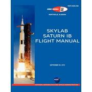 Saturn Ib Flight Manual (Skylab Saturn 1b Rocket) (Paperback)