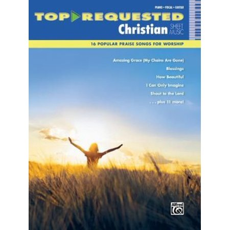 Top Requested Christian Sheet Music  16 Popular Praise Songs For Worship  Piano  Vocal  Guitar